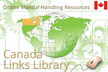Online manual handling material for Canada. Ergonomic assessments and guidelines.